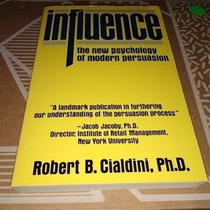 Influence: the new psychology of modern persuasion